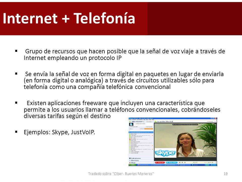 Internet + Telefonía Grupo de recursos que hacen posible que la señal de voz viaje a través de Internet empleando un protocolo IP Se envía la señal de