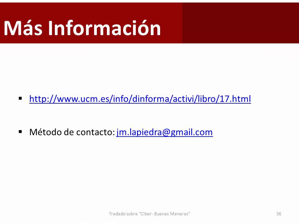 Más Información http://www.ucm.es/info/dinforma/activi/libro/17.html Método de contacto: jm.lapiedra@gmail.comjm.lapiedra@gmail.com 36Tradado sobre