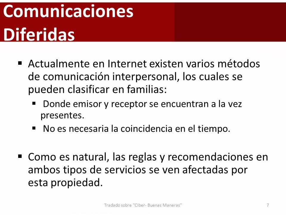 Comunicaciones Diferidas Actualmente en Internet existen varios métodos de comunicación interpersonal, los cuales se pueden clasificar en familias: Do