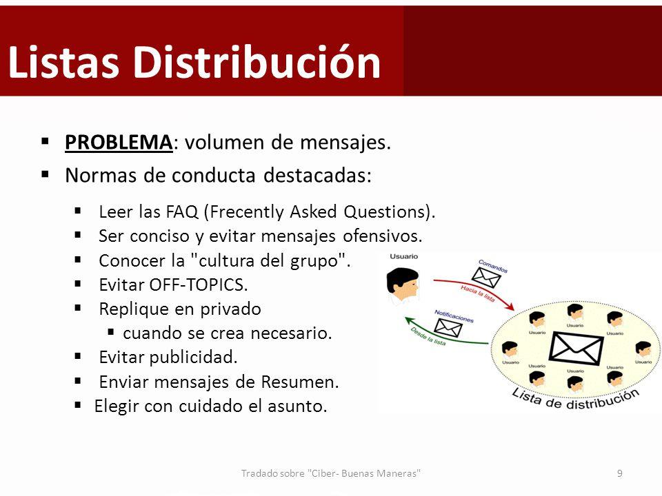 Listas Distribución PROBLEMA: volumen de mensajes. Normas de conducta destacadas: Leer las FAQ (Frecently Asked Questions). Ser conciso y evitar mensa