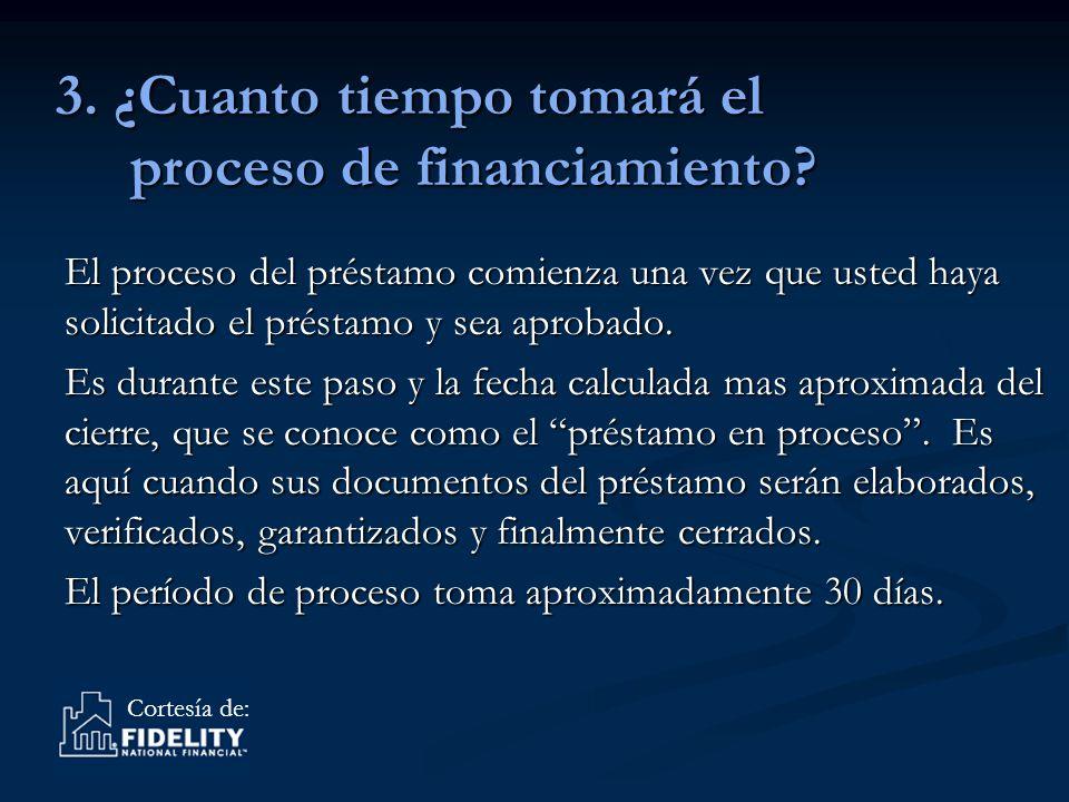 Cortesía de: El proceso del préstamo comienza una vez que usted haya solicitado el préstamo y sea aprobado.