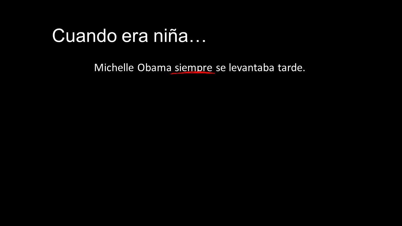 Michelle Obama siempre se levantaba tarde. Cuando era niña…