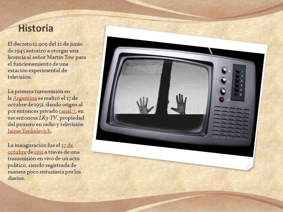 Historia El decreto 12.909 del 12 de junio de 1945 autorizó a otorgar una licencia al señor Martín Tow para el funcionamiento de una estación experimental de televisión.