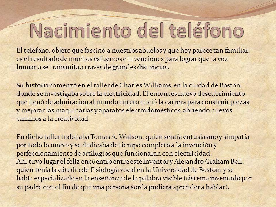 El teléfono, objeto que fascinó a nuestros abuelos y que hoy parece tan familiar, es el resultado de muchos esfuerzos e invenciones para lograr que la voz humana se transmita a través de grandes distancias.