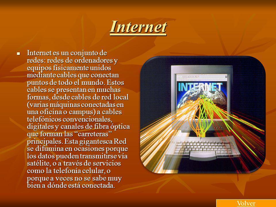 Internet Internet es un conjunto de redes: redes de ordenadores y equipos físicamente unidos mediante cables que conectan puntos de todo el mundo. Est