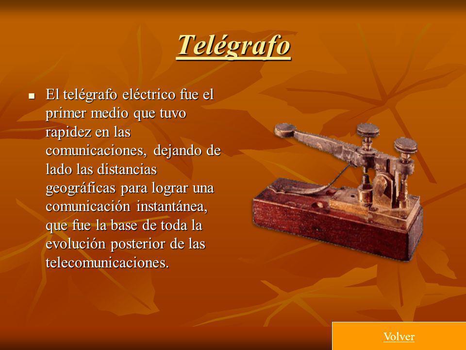 Telégrafo El telégrafo eléctrico fue el primer medio que tuvo rapidez en las comunicaciones, dejando de lado las distancias geográficas para lograr un
