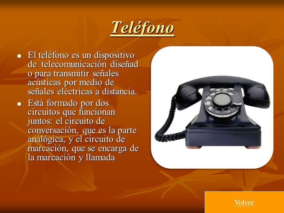Teléfono El teléfono es un dispositivo de telecomunicación diseñad o para transmitir señales acústicas por medio de señales eléctricas a distancia. El