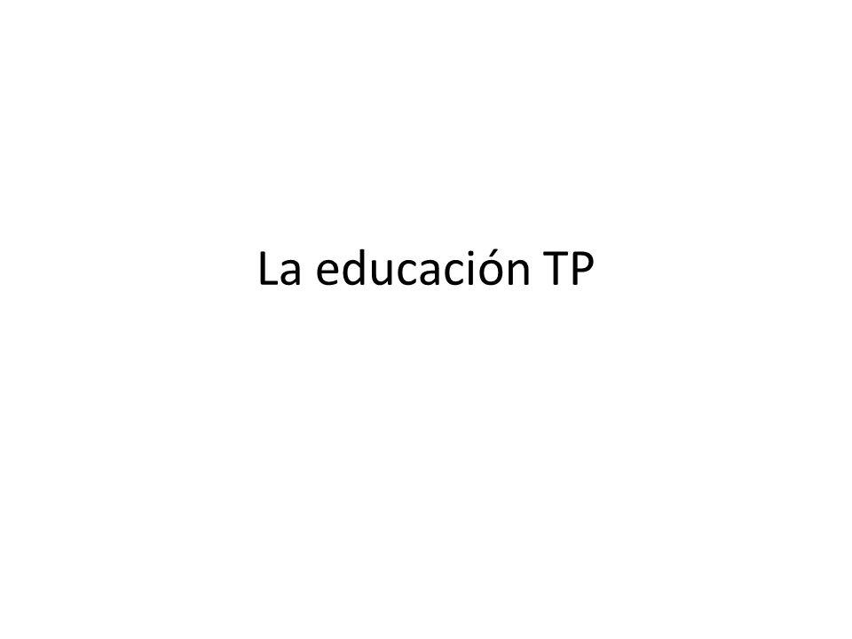 La educación TP
