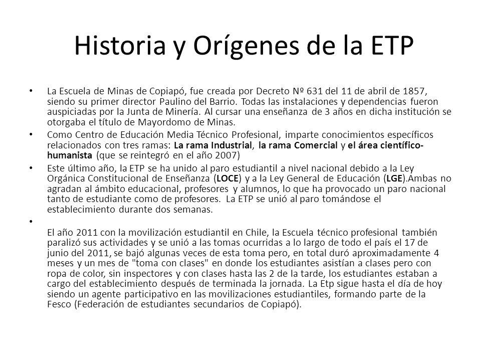 Historia y Orígenes de la ETP La Escuela de Minas de Copiapó, fue creada por Decreto Nº 631 del 11 de abril de 1857, siendo su primer director Paulino del Barrio.
