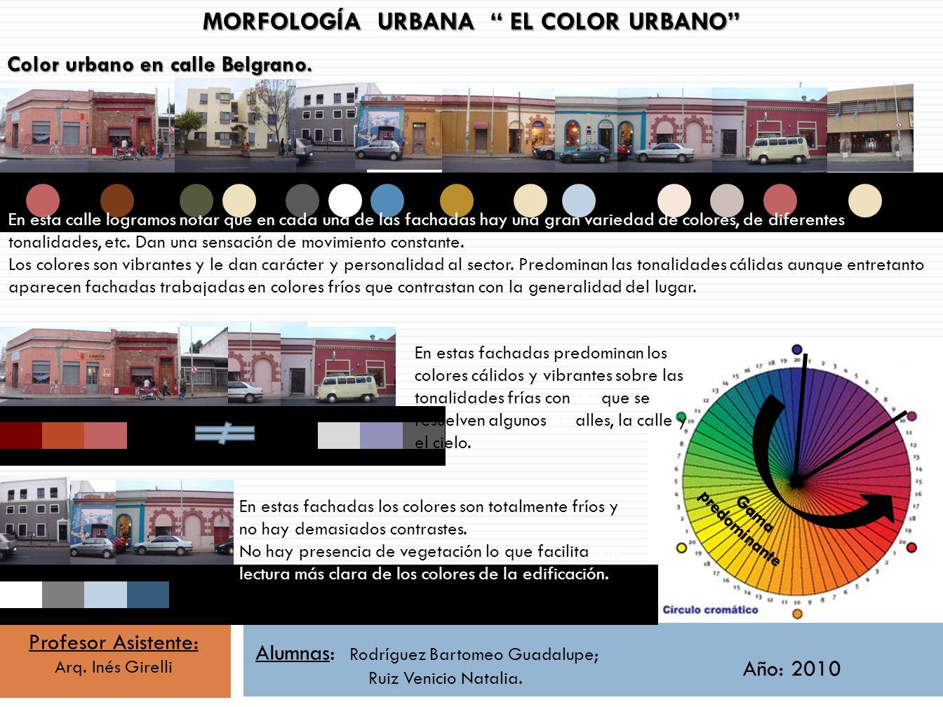Color urbano en calle Belgrano. En esta calle logramos notar que en cada una de las fachadas hay una gran variedad de colores, de diferentes gamas, to