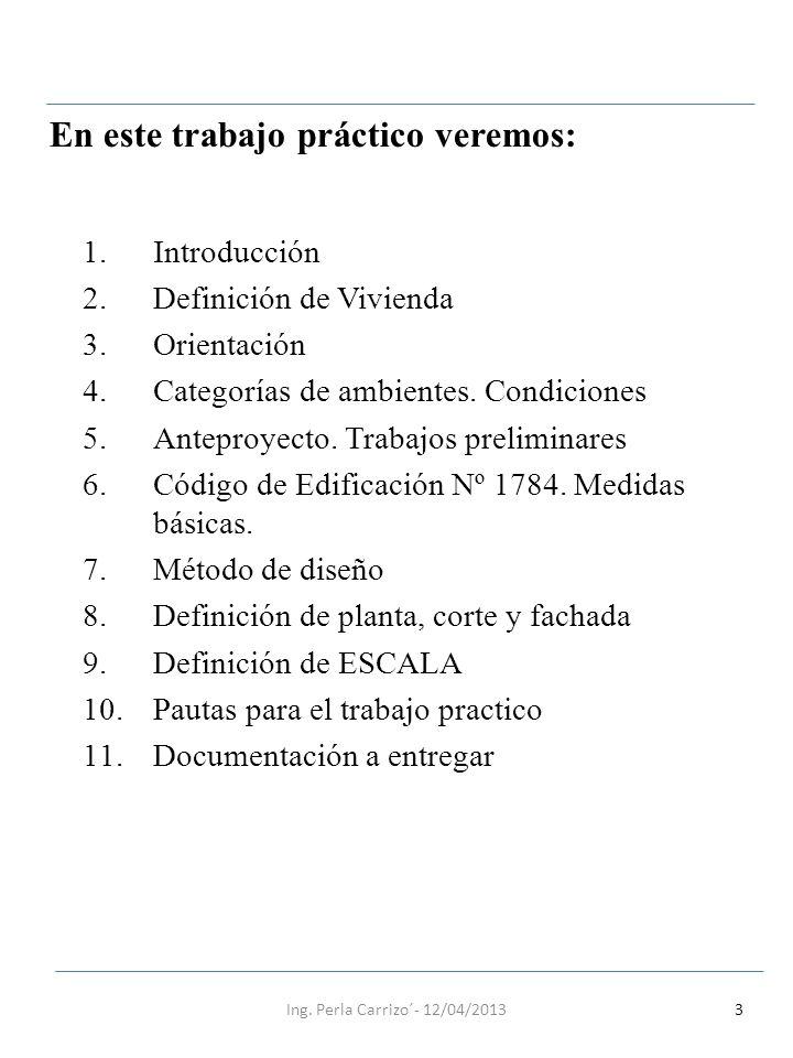 3 1.Introducción 2.Definición de Vivienda 3.Orientación 4.Categorías de ambientes. Condiciones 5.Anteproyecto. Trabajos preliminares 6.Código de Edifi