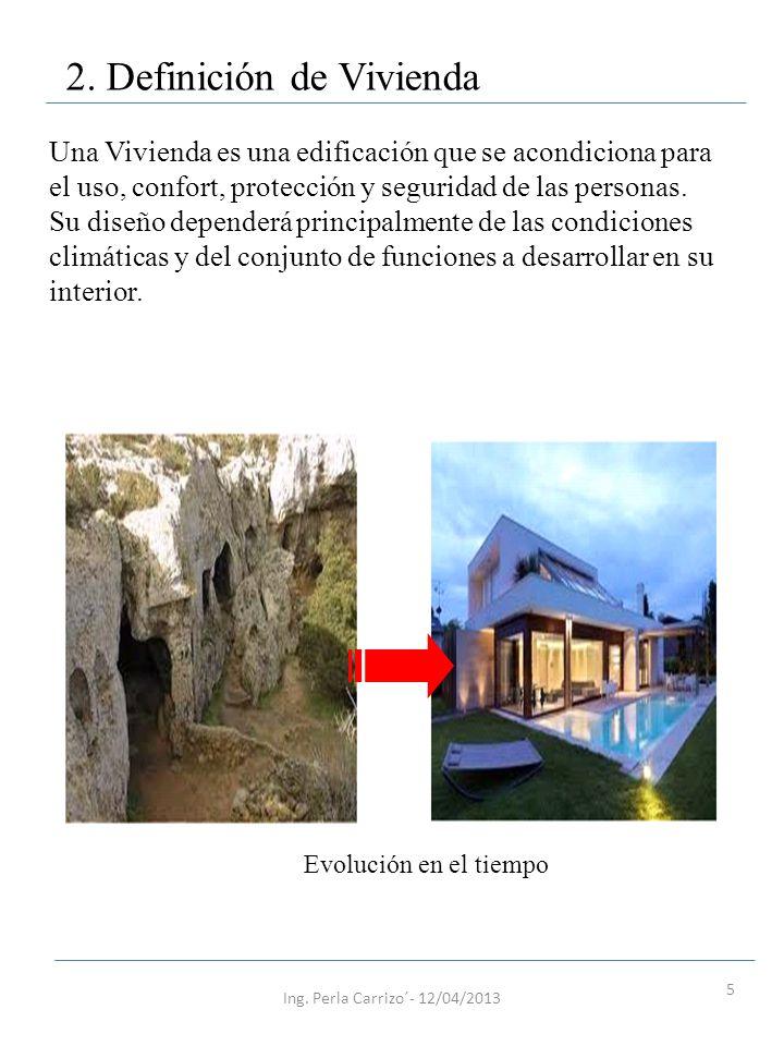 5 2. Definición de Vivienda Una Vivienda es una edificación que se acondiciona para el uso, confort, protección y seguridad de las personas. Su diseño