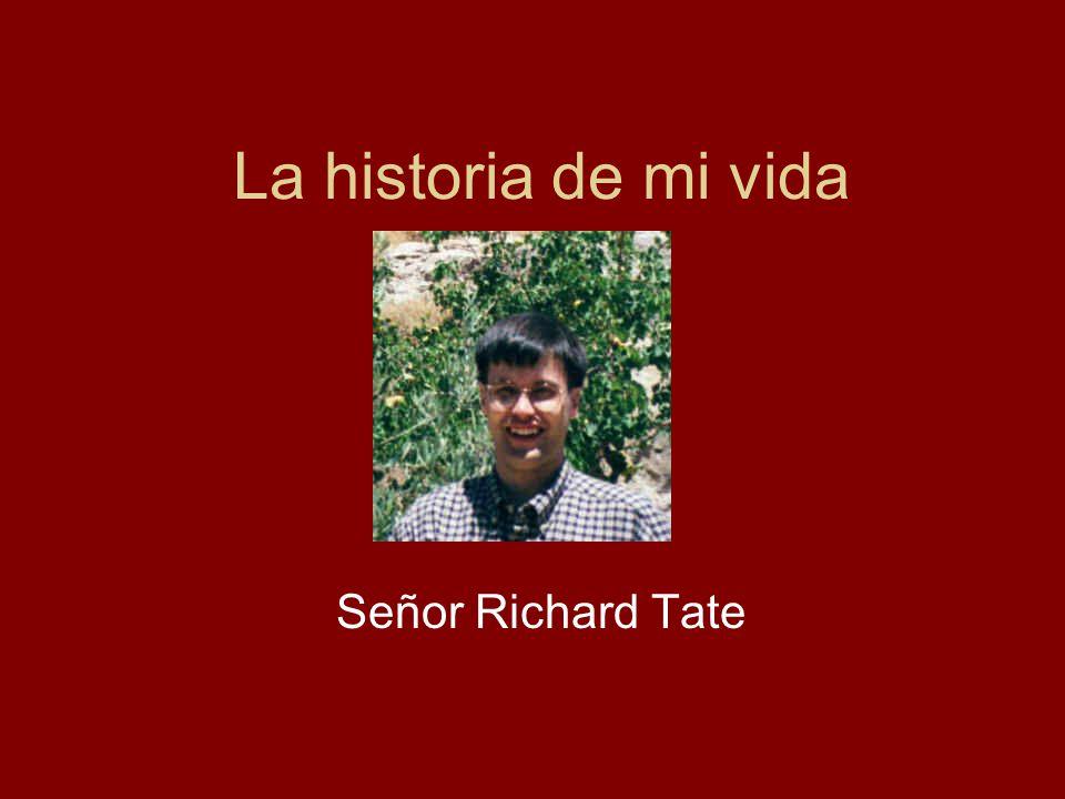 La historia de mi vida Señor Richard Tate