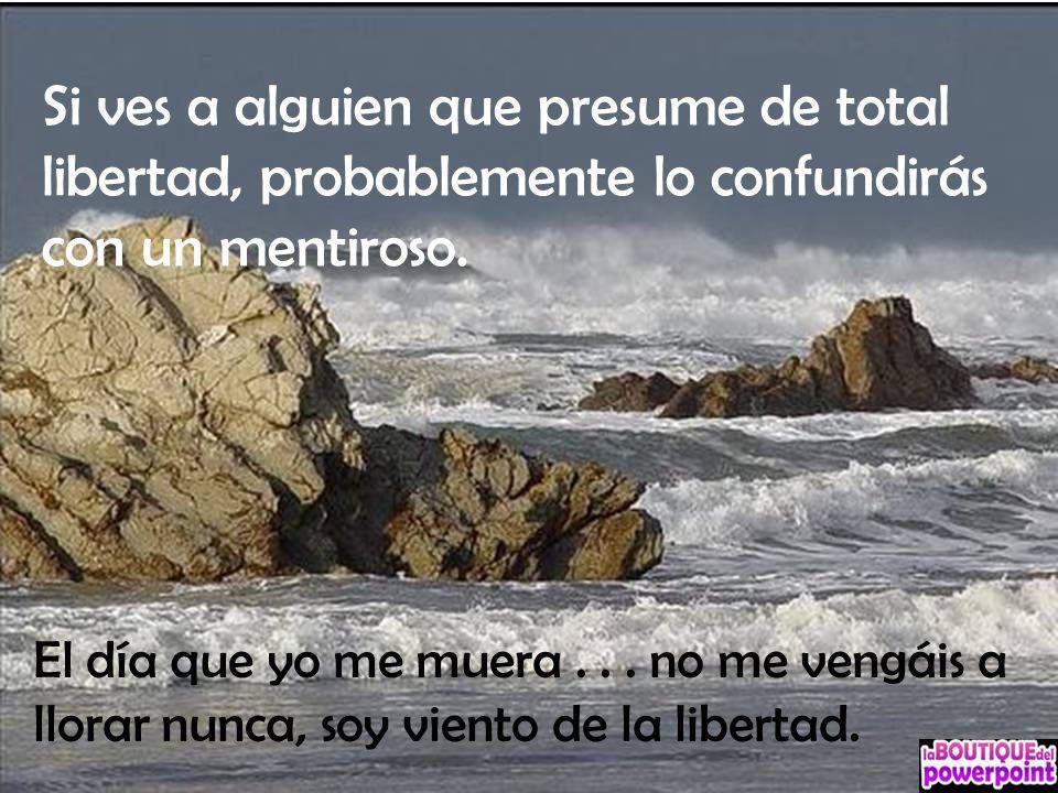 La libertad como se entiende, no existe. Eres un ser de verdad y por lo tanto, siempre te mueves en ella, cuando comprendes esto, entras en la verdade