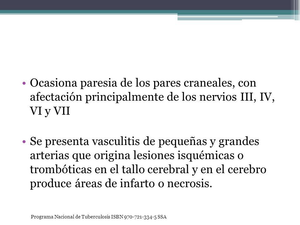 Ocasiona paresia de los pares craneales, con afectación principalmente de los nervios III, IV, VI y VII Se presenta vasculitis de pequeñas y grandes a