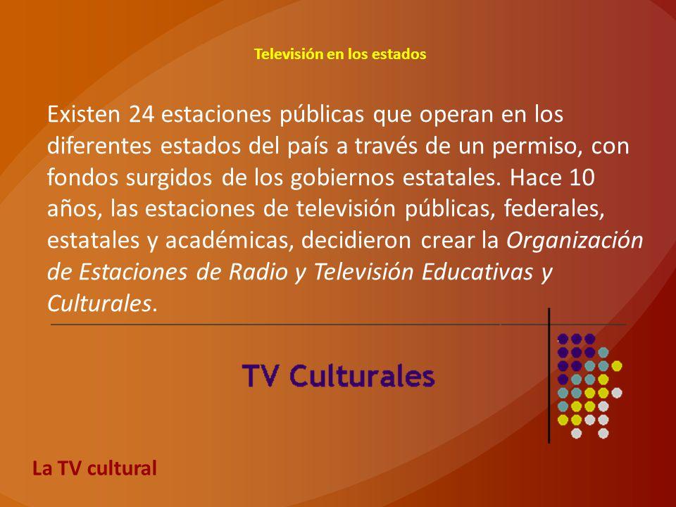Televisión en los estados Existen 24 estaciones públicas que operan en los diferentes estados del país a través de un permiso, con fondos surgidos de