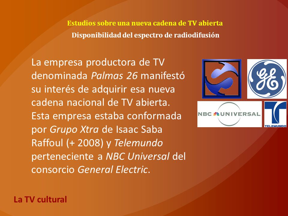 Estudios sobre una nueva cadena de TV abierta Disponibilidad del espectro de radiodifusión La empresa productora de TV denominada Palmas 26 manifestó