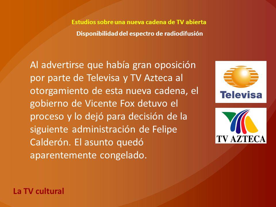 Estudios sobre una nueva cadena de TV abierta Disponibilidad del espectro de radiodifusión Al advertirse que había gran oposición por parte de Televis