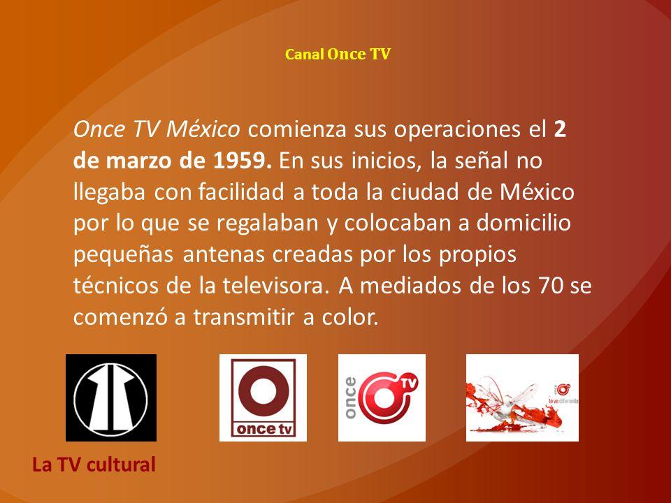 1968 se instala la antena en el cerro del Chiquihuite Actualmente el 75% de sus estrenos es programación propia El canal 33 Digital Terrestre retransmite en el Valle de México la señal del Canal 11 La TV cultural