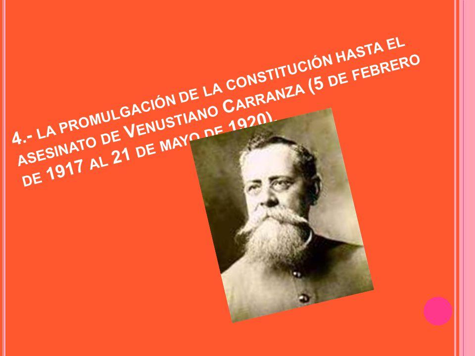 3.- LA CONVENCIÓN DE A GUASCALIENTES HASTA LA PROMULGACIÓN DE LA CONSTITUCIÓN DE 1917 ( OCTUBRE DE 1914 AL 5 DE FEBRERO DE 1917).