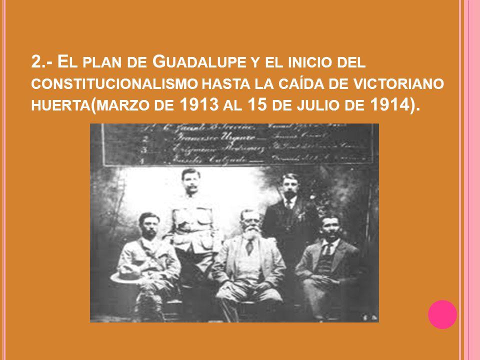 La revolución consta de cuatro fases: 1.- El maderismo al derrocamiento y asesinato de Madero y Pino Suarez (20 de noviembre de 1910 a febrero de 1913