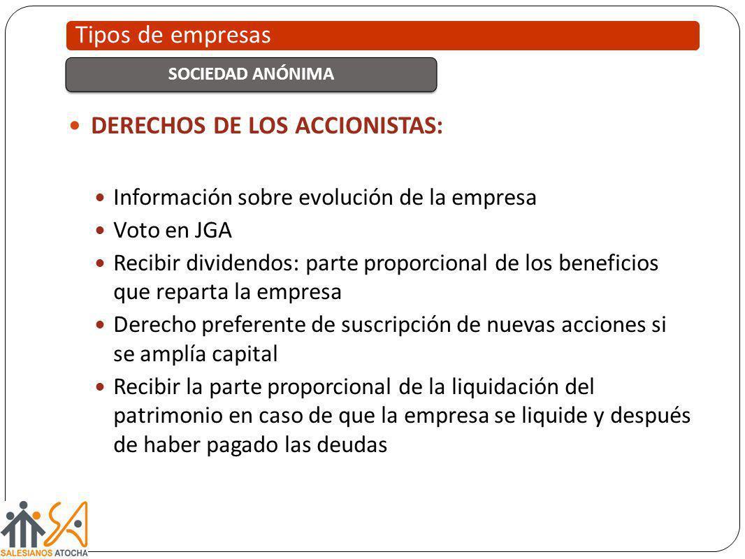 DERECHOS DE LOS ACCIONISTAS: Información sobre evolución de la empresa Voto en JGA Recibir dividendos: parte proporcional de los beneficios que repart