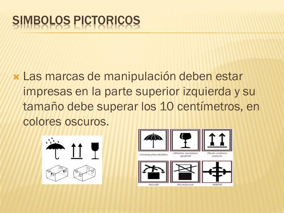 Las marcas de manipulación deben estar impresas en la parte superior izquierda y su tamaño debe superar los 10 centímetros, en colores oscuros.