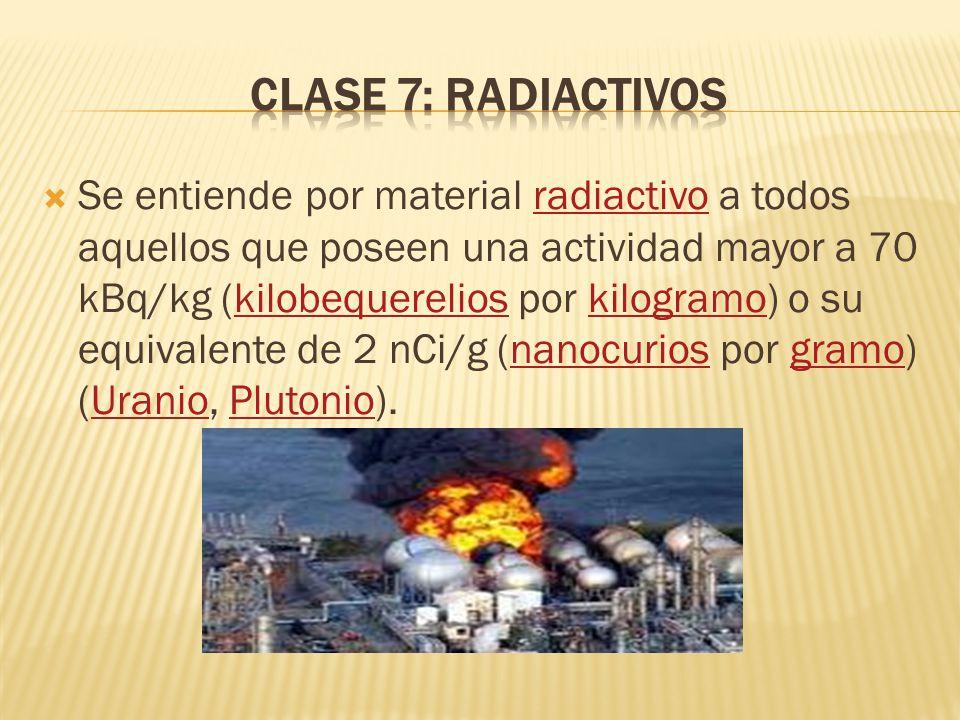 Se entiende por material radiactivo a todos aquellos que poseen una actividad mayor a 70 kBq/kg (kilobequerelios por kilogramo) o su equivalente de 2