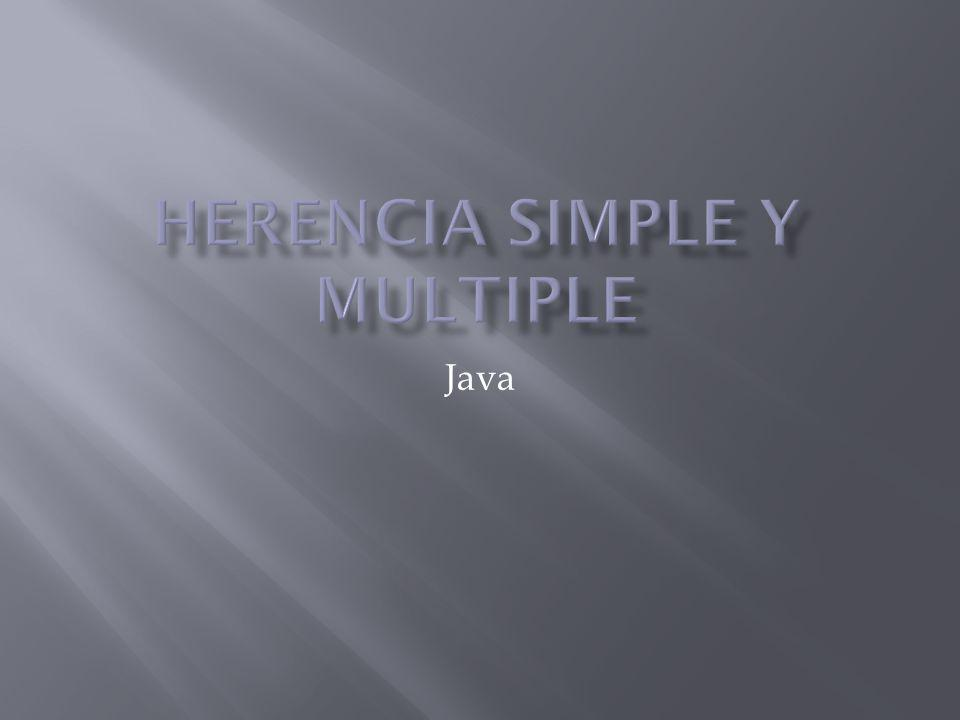 Java incorpora un mecanismo de herencia simple.