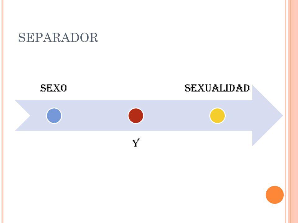 SEPARADOR SEXO Y SEXUALIDAD