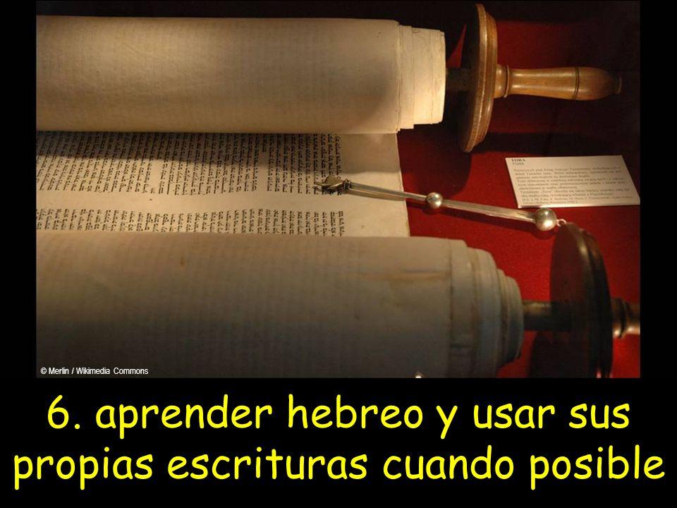 6. aprender hebreo y usar sus propias escrituras cuando posible © Merlin / Wikimedia Commons