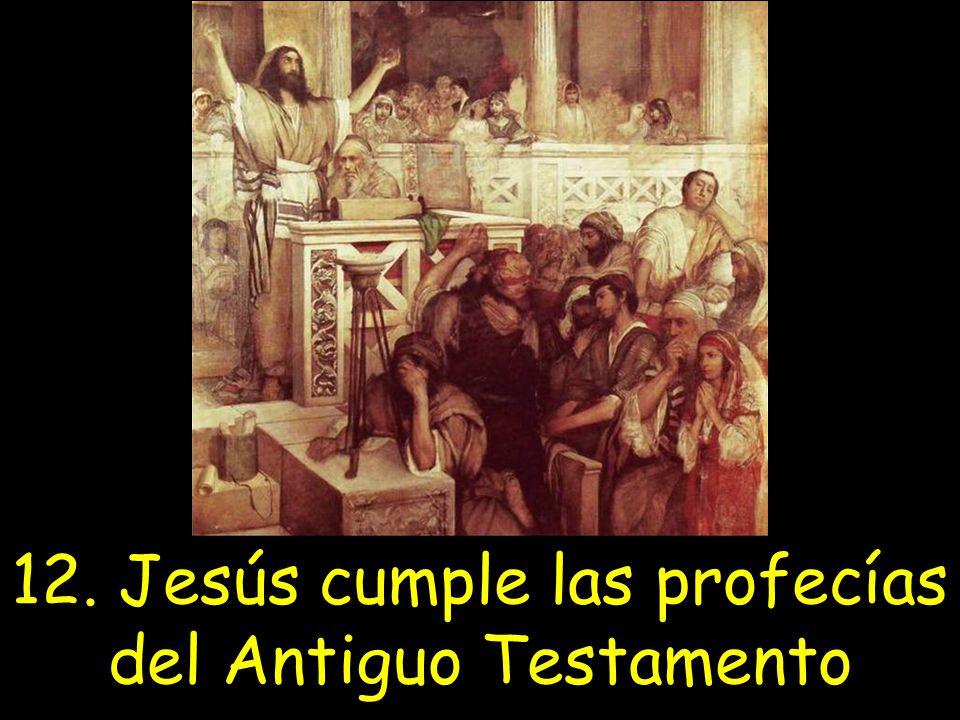 12. Jesús cumple las profecías del Antiguo Testamento