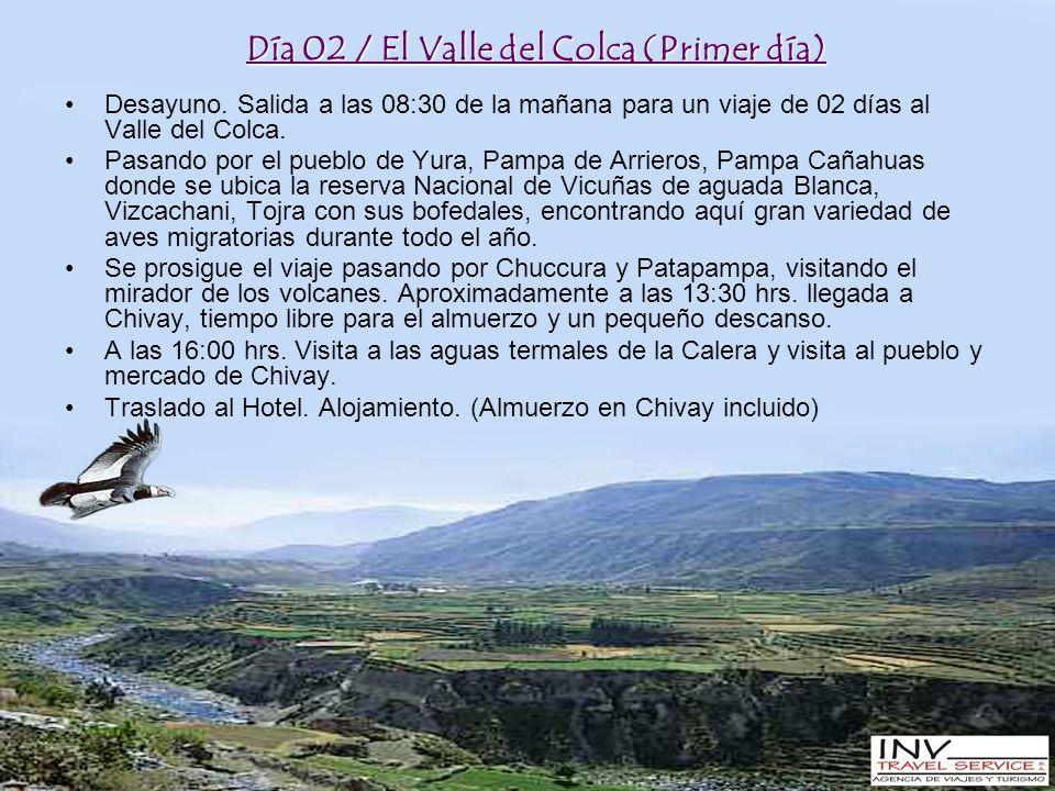 Día 02 / El Valle del Colca (Primer día) Desayuno.