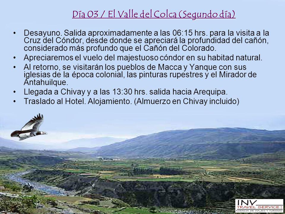 Día 03 / El Valle del Colca (Segundo día) Desayuno.