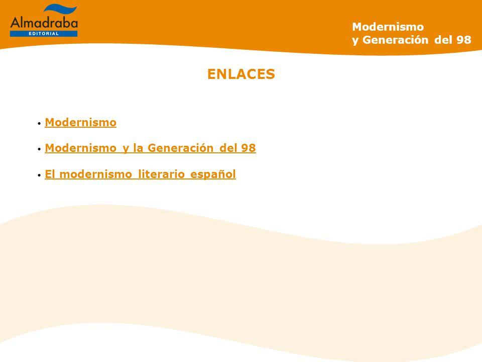 ENLACES Modernismo Modernismo y la Generación del 98 El modernismo literario español Modernismo y Generación del 98