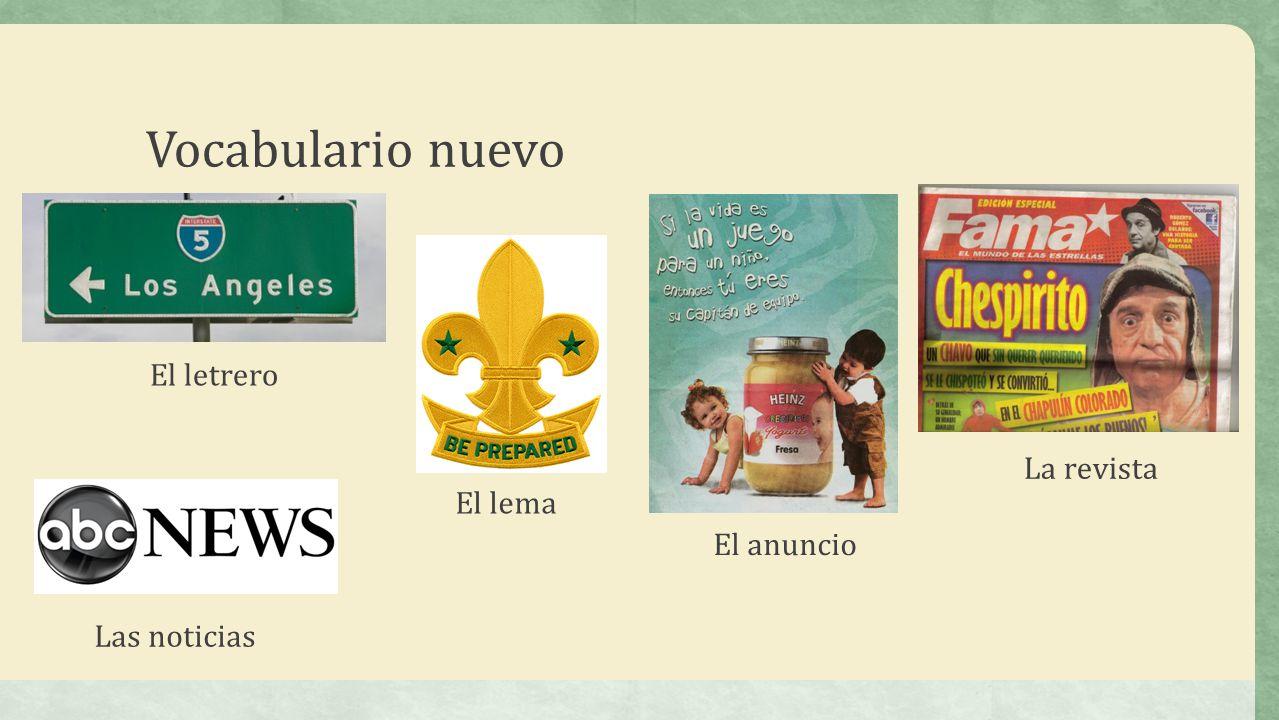 Vocabulario nuevo El letrero La revista El anuncio Las noticias El lema