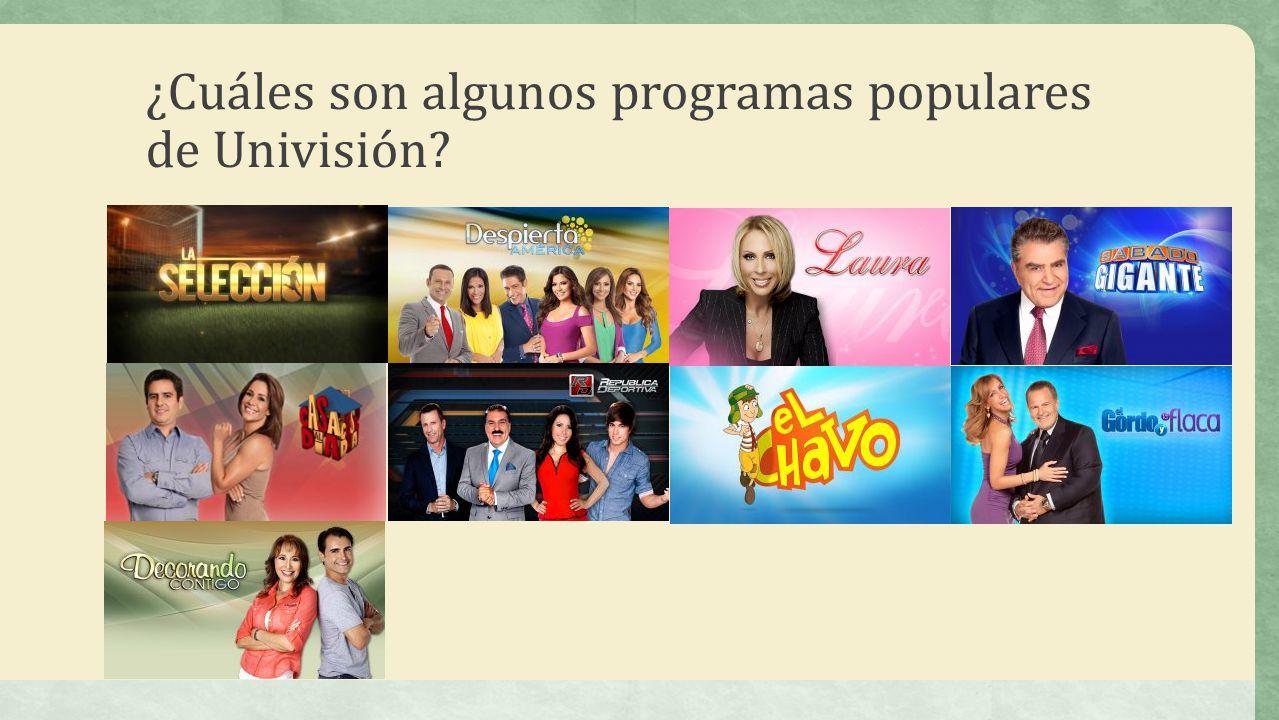 ¿Cuáles son algunos programas populares de Univisión?