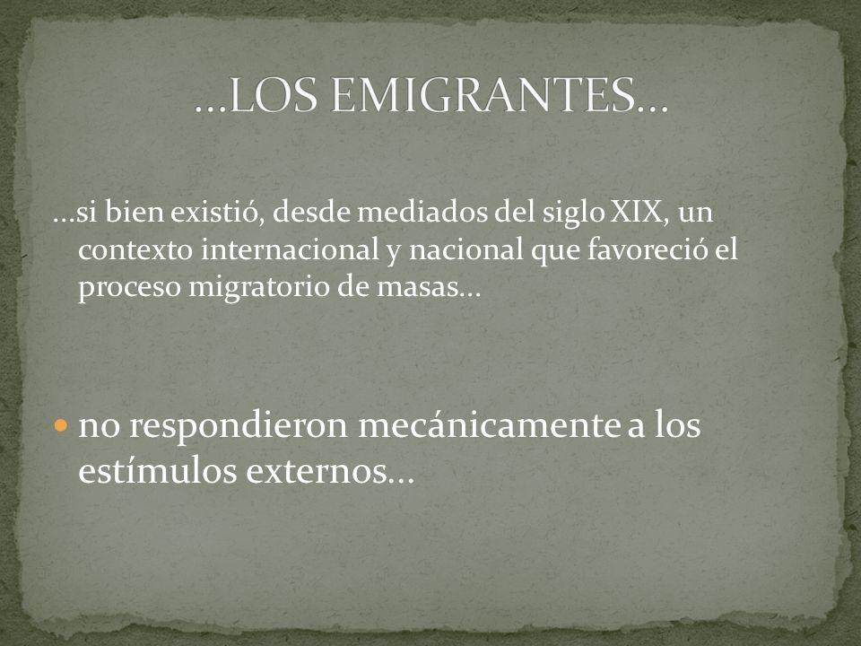 ...si bien existió, desde mediados del siglo XIX, un contexto internacional y nacional que favoreció el proceso migratorio de masas...