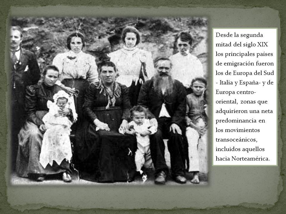 Desde la segunda mitad del siglo XIX los principales países de emigración fueron los de Europa del Sud - Italia y España- y de Europa centro- oriental, zonas que adquirieron una neta predominancia en los movimientos transoceánicos, incluidos aquellos hacia Norteamérica.