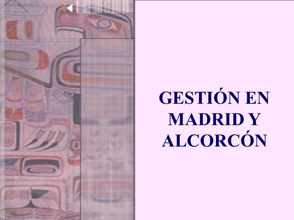 GESTIÓN EN MADRID Y ALCORCÓN