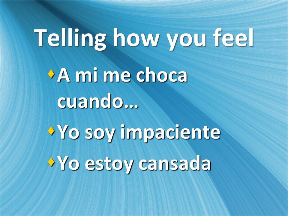 Saying you feel sick Estoy enformo(a).Estoy enformo(a).