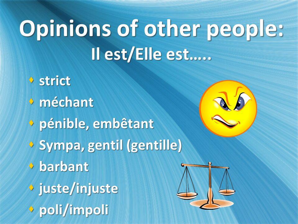 Opinions of other people: Il est/Elle est…..