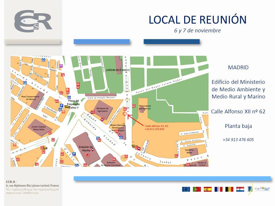 LOCAL DE REUNIÓN 6 y 7 de noviembre MADRID Edificio del Ministerio de Medio Ambiente y Medio Rural y Marino Calle Alfonso XII nº 62 Planta baja +34 91