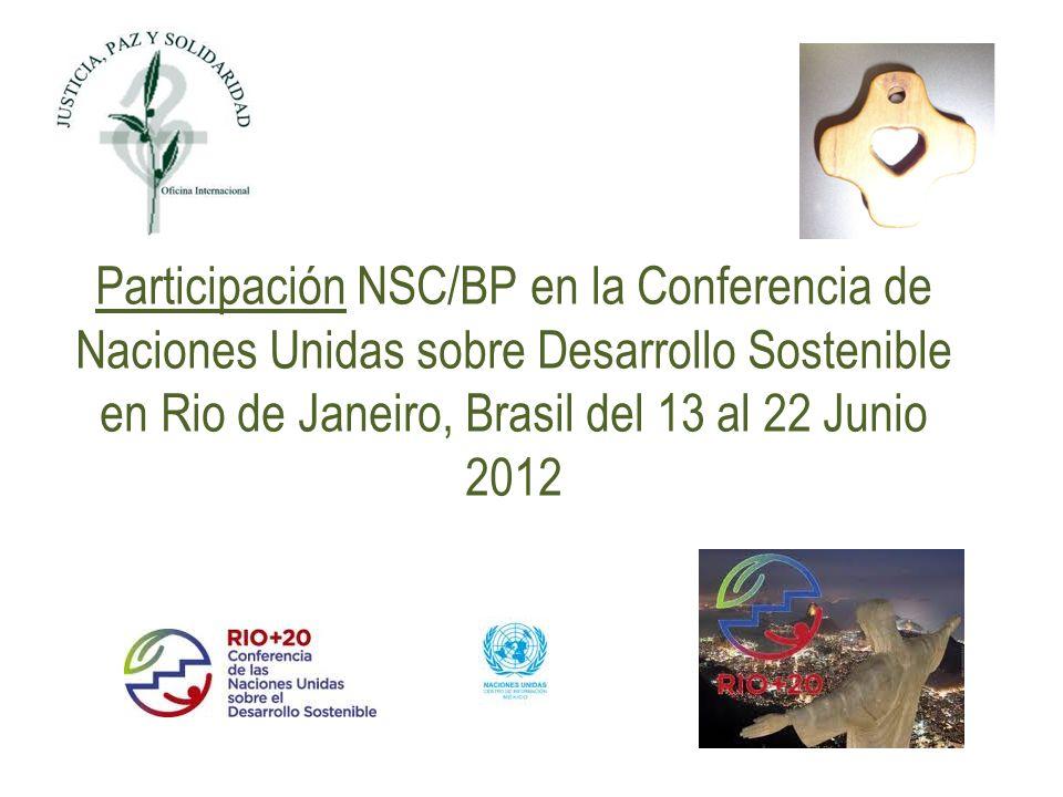 Participación NSC/BP en la Conferencia de Naciones Unidas sobre Desarrollo Sostenible en Rio de Janeiro, Brasil del 13 al 22 Junio 2012