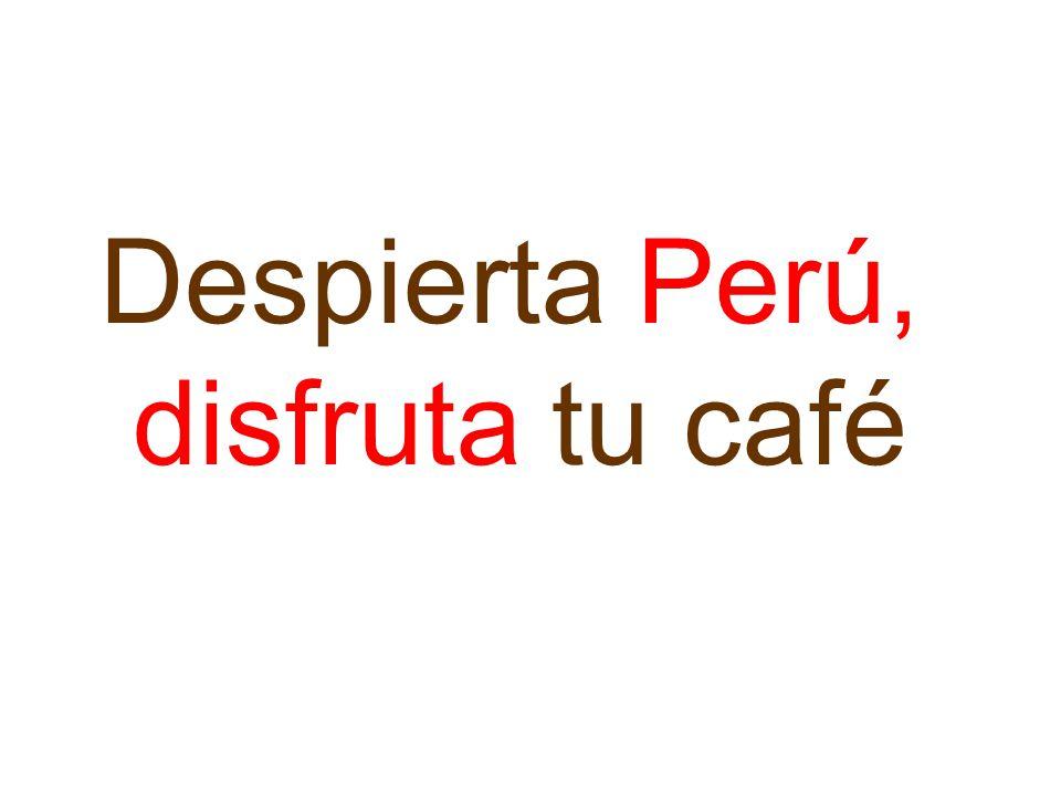 Despierta Perú, disfruta tu café