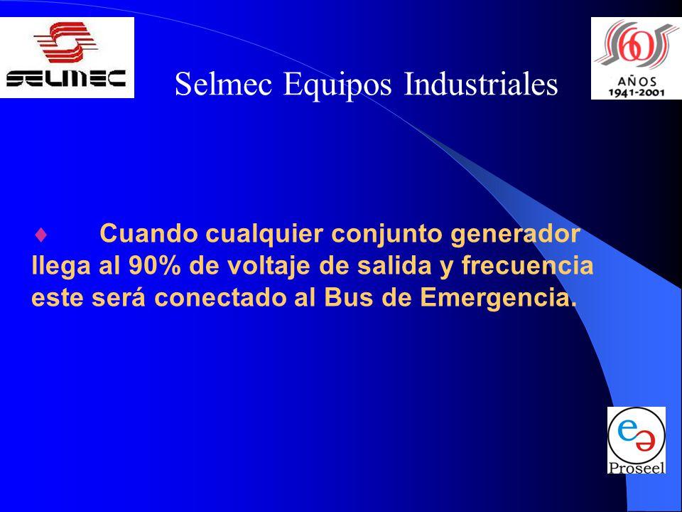 Selmec Equipos Industriales Cuando cualquier conjunto generador llega al 90% de voltaje de salida y frecuencia este será conectado al Bus de Emergencia.