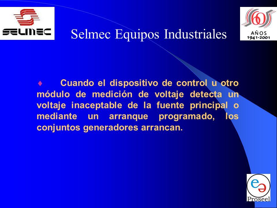 Selmec Equipos Industriales Cuando el dispositivo de control u otro módulo de medición de voltaje detecta un voltaje inaceptable de la fuente principal o mediante un arranque programado, los conjuntos generadores arrancan.