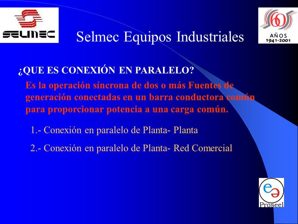 Selmec Equipos Industriales Al trabajar los conjuntos generadores en paralelo con la fuente principal, forman una configuración de Carga Base.