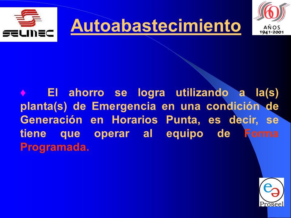 Autoabastecimiento El ahorro se logra utilizando a la(s) planta(s) de Emergencia en una condición de Generación en Horarios Punta, es decir, se tiene