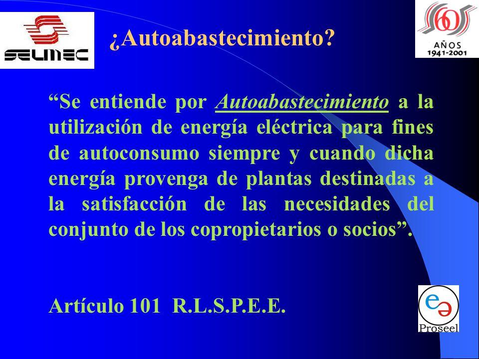 ¿Autoabastecimiento? Se entiende por Autoabastecimiento a la utilización de energía eléctrica para fines de autoconsumo siempre y cuando dicha energía